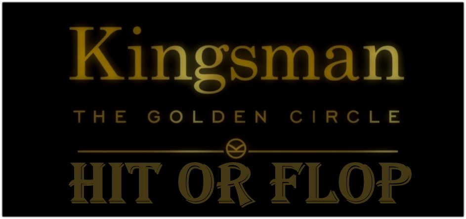 Kingsman: The Golden Circle Box Office Collection