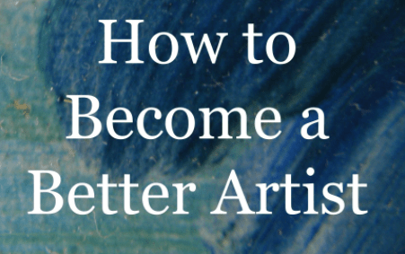 This Is How to Become a Better Artist